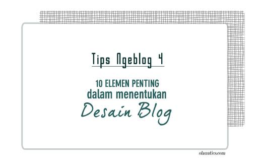 tips-ngeblog-4 Tips Ngeblog 4: 10 Elemen Penting dalam Menentukan Desain Blog