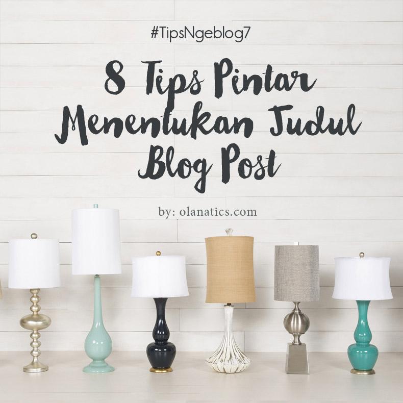 poster-tips-ngeblog Tips Ngeblog 7: 8 Tips Pintar Menentukan Judul Blog Post