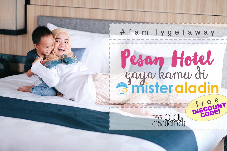review-misteraladin-cover-2 Liburan Gaya Kamu di MisterAladin.com