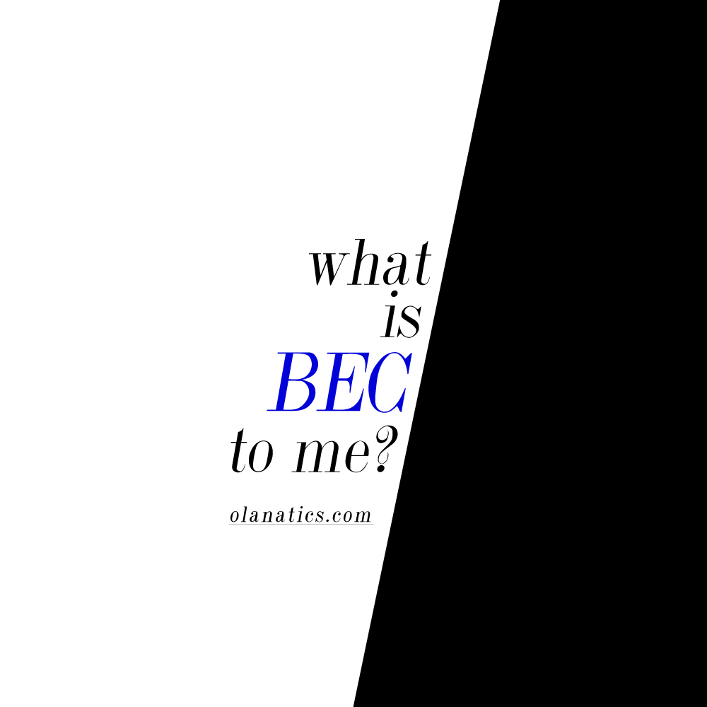 bec-5 EF #5: What Is BEC To Me?
