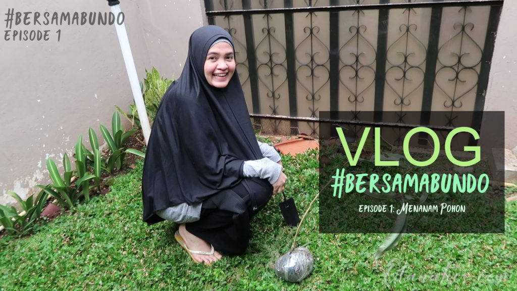 cover-cadangan-vlog-eps.-1-1024x576 Vlog #BersamaBundo Episode 1: Menanam Pohon