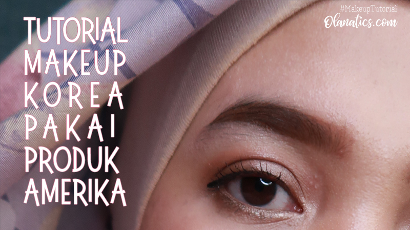 cover-korean-makeup-resize Tutorial Makeup Korea Pakai Produk Amerika